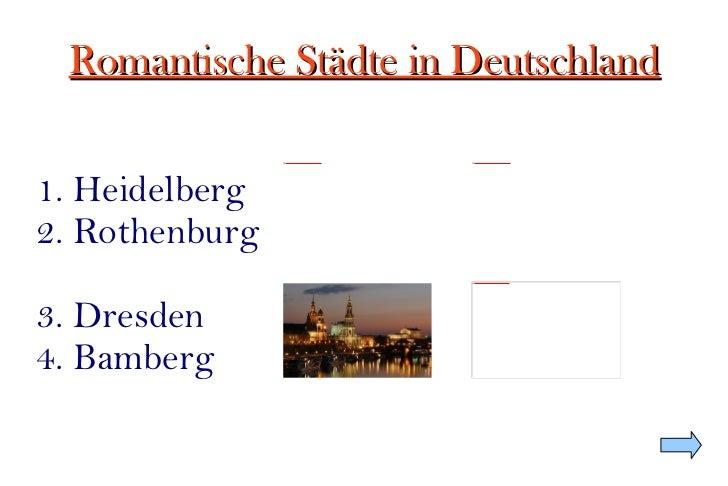 Romantische Städte in Deutschland 1. Heidelberg 2. Rothenburg 3. Dresden 4. Bamberg
