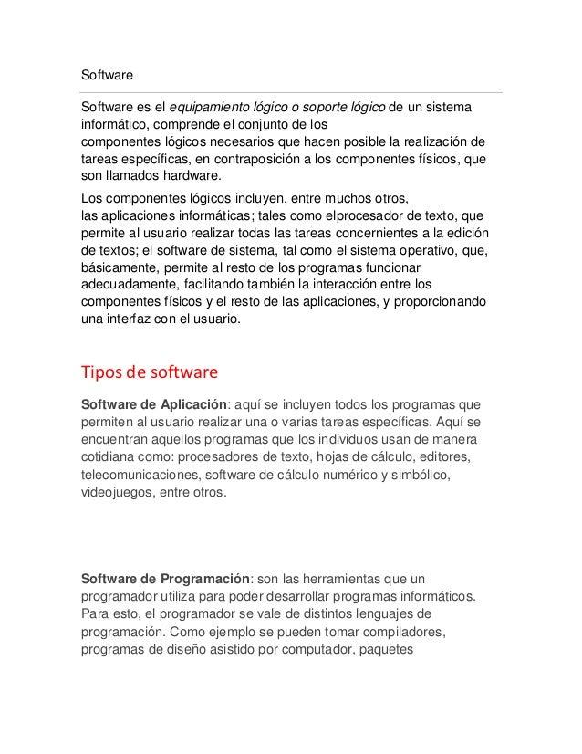 SoftwareSoftware es el equipamiento lógico o soporte lógico de un sistemainformático, comprende el conjunto de loscomponen...