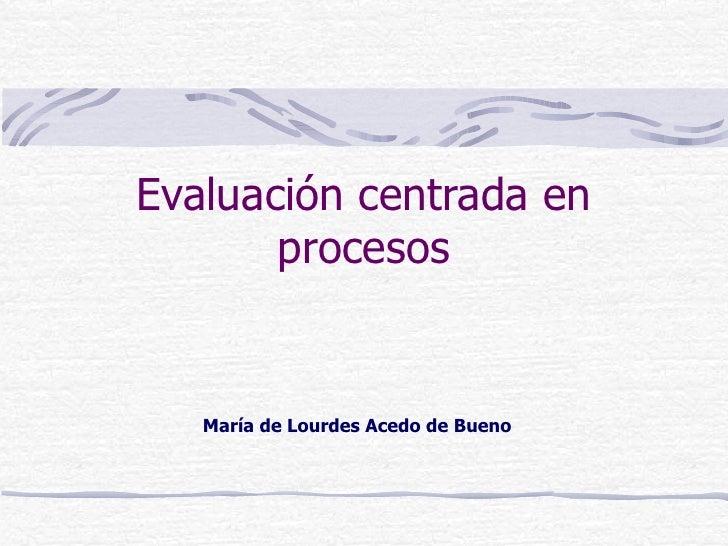 Evaluacion centrada en procesos