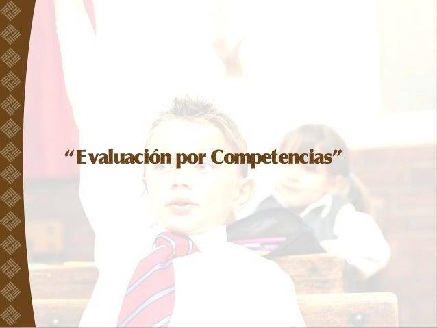 """""""Evaluación por Competencias"""""""