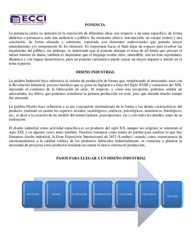 PONENCIA La ponencia centra su atención en la exposición de diferentes ideas con respecto a un tema específico, de forma d...