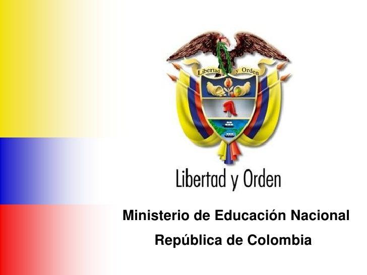 Ministerio de Educación Nacional                       República de ColombiaMinisterio de Educación Nacional    República ...