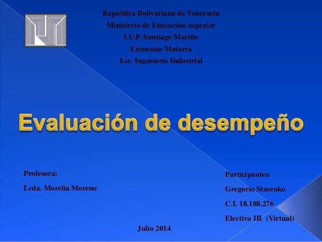 República Bolivariana de Venezuela Ministerio de Educación superior I.U.P. Santiago Mariño Extensión Maturín Esc. Ingenier...