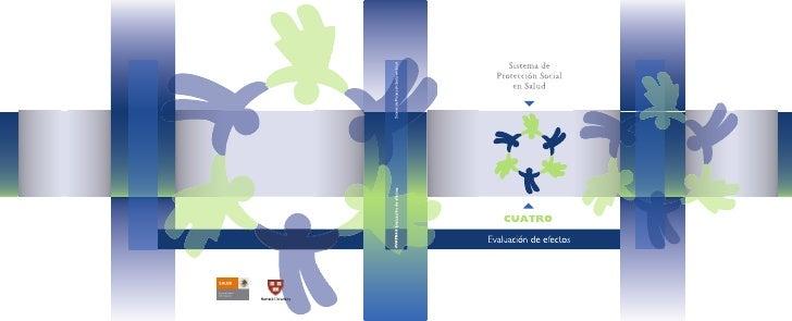 Sistema de  Protección Social      en Salud         ▼       Cuatro         ▲Evaluación de efectos