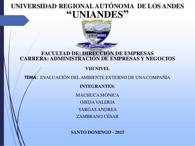 """UNIVERSIDAD REGIONALAUTÓNOMA DE LOS ANDES """"UNIANDES"""" FACULTAD DE: DIRECCIÓN DE EMPRESAS CARRERA: ADMINISTRACIÓN DE EMPRESA..."""