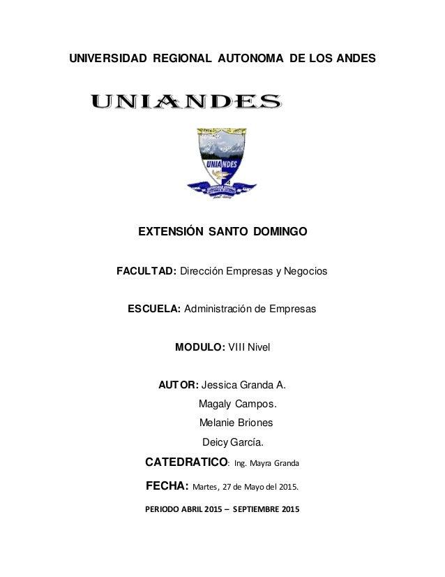 UNIVERSIDAD REGIONAL AUTONOMA DE LOS ANDES EXTENSIÓN SANTO DOMINGO FACULTAD: Dirección Empresas y Negocios ESCUELA: Admini...