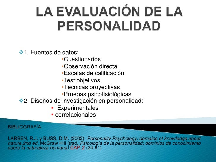 LA EVALUACIÓN DE LA PERSONALIDAD<br /><ul><li>1. Fuentes de datos: