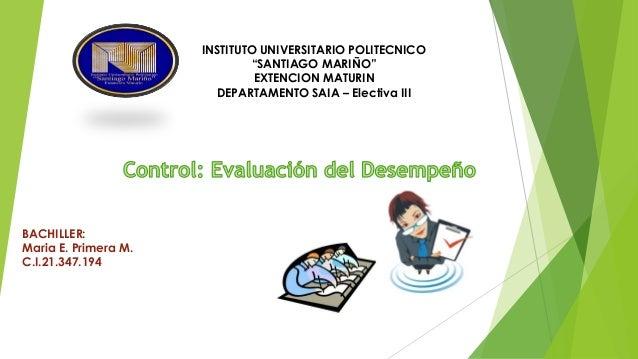 "INSTITUTO UNIVERSITARIO POLITECNICO ""SANTIAGO MARIÑO"" EXTENCION MATURIN DEPARTAMENTO SAIA – Electiva III BACHILLER: Maria ..."