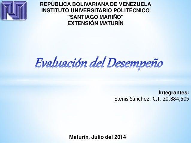 """REPÚBLICA BOLIVARIANA DE VENEZUELA INSTITUTO UNIVERSITARIO POLITÉCNICO """"SANTIAGO MARIÑO"""" EXTENSIÓN MATURÍN Integrantes: El..."""