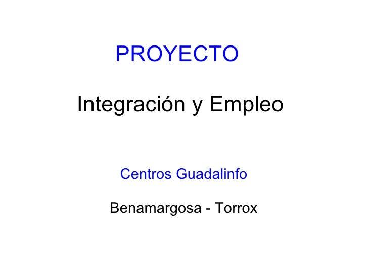 PROYECTO  Integración y Empleo Centros Guadalinfo Benamargosa - Torrox