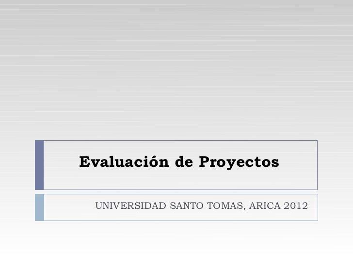 Evaluación de Proyectos UNIVERSIDAD SANTO TOMAS, ARICA 2012