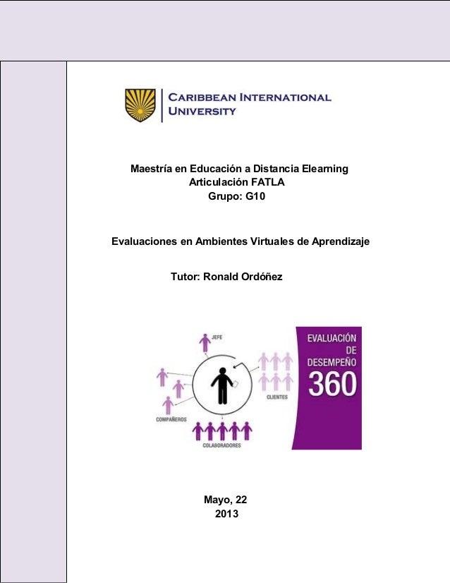 Maestría en Educación a Distancia ElearningArticulación FATLAGrupo: G10Evaluaciones en Ambientes Virtuales de AprendizajeT...