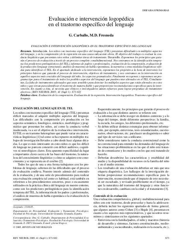 DISFASIAS PRIMARIASS73EVALUACIÓN DEL LENGUAJE EN EL TELLos niños con trastorno específico del lenguaje (TEL) presentandéfi...
