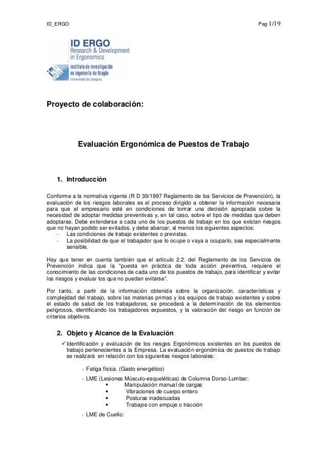 ID_ERGO Pag 1/19 Proyecto de colaboración: Evaluación Ergonómica de Puestos de Trabajo 1. Introducción Conforme a la norma...