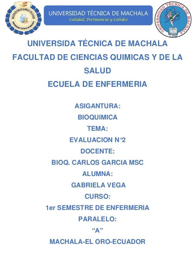 UNIVERSIDAD TÉCNICA DE MACHALA Calidad, Pertinencia y Calidez  UNIVERSIDA TÉCNICA DE MACHALA FACULTAD DE CIENCIAS QUIMICAS...
