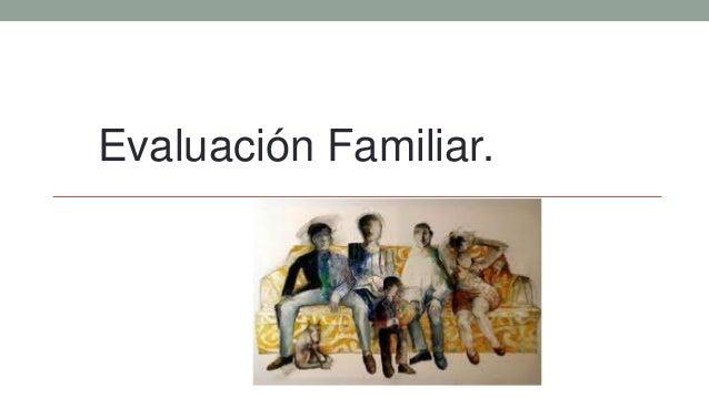 Evaluación Familiar.