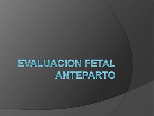 Evaluacion fetal y cambios maternos