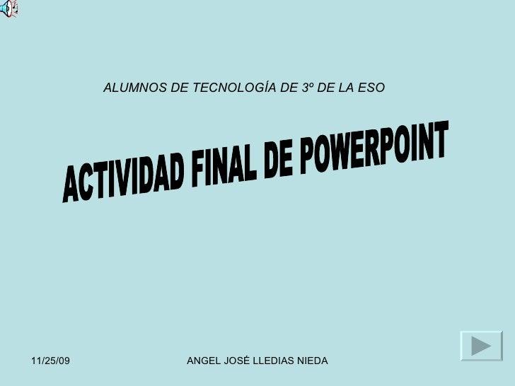 ACTIVIDAD FINAL DE POWERPOINT ALUMNOS DE TECNOLOGÍA DE 3º DE LA ESO