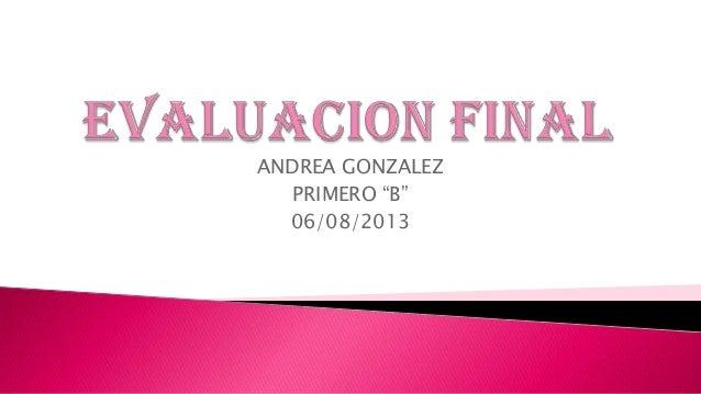 """ANDREA GONZALEZ PRIMERO """"B"""" 06/08/2013"""