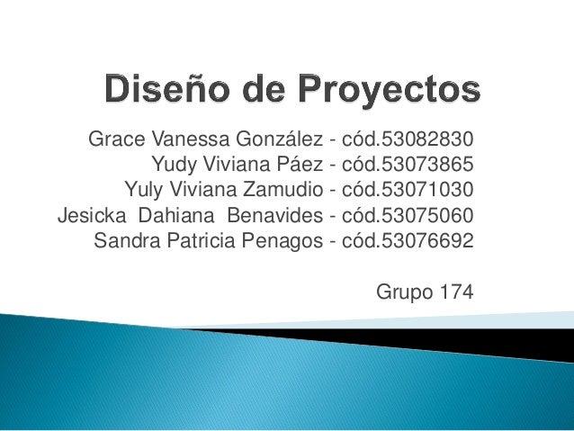 Grace Vanessa González - cód.53082830         Yudy Viviana Páez - cód.53073865       Yuly Viviana Zamudio - cód.53071030Je...
