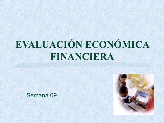 EVALUACIÓN ECONÓMICA FINANCIERA Semana 09