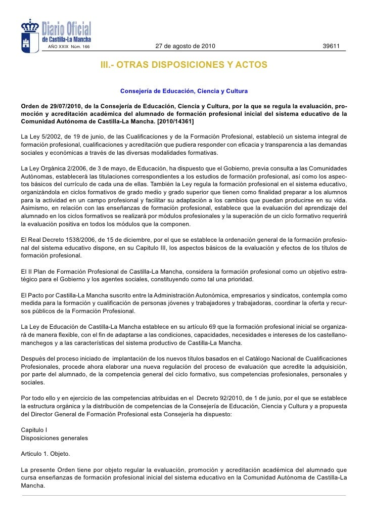 Orden de 29/07/2010, de la Consejería de Educación, Ciencia y Cultura, por la que se regula la evaluación, pro- moción y acreditación académica del alumnado de formación profesional inicial del sistema educativo de la Comunidad Autónoma de Castill
