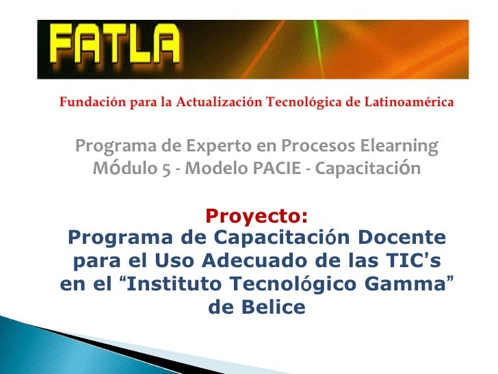 Fundación para la Actualización Tecnológica de Latinoamérica  Programa de Experto en Procesos Elearning    Módulo 5 - Mode...