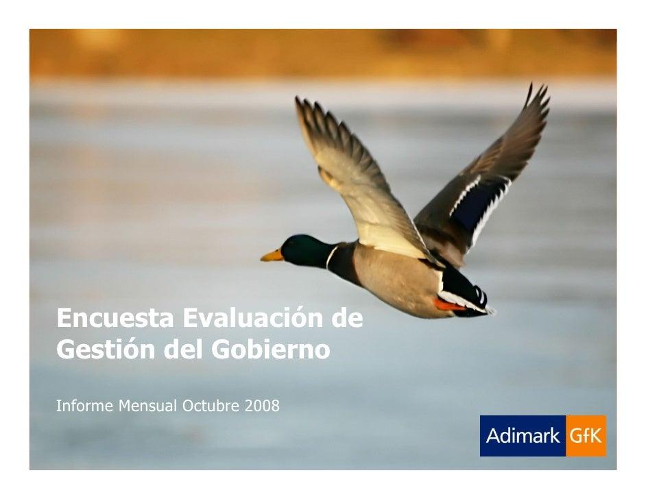 Evaluación Gestión Gobierno Adimark-GfK        Encuesta Evaluación de    Gestión del Gobierno     Informe Mensual Octubre ...