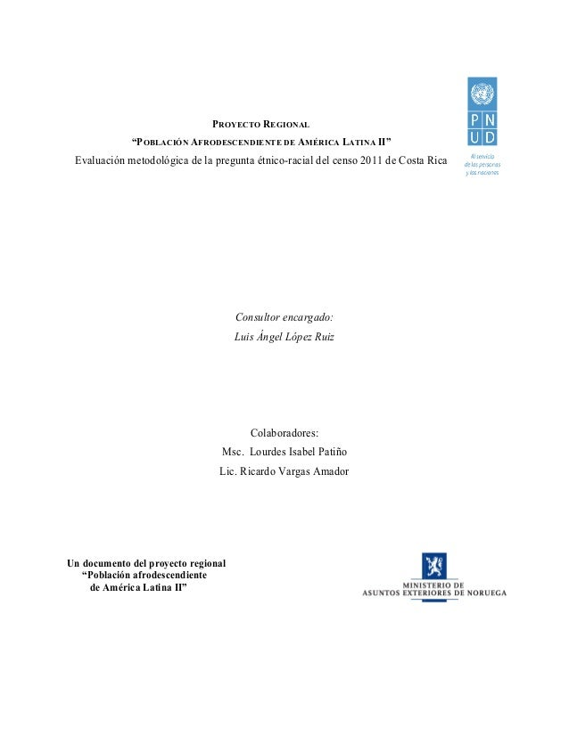 Evaluacion metodologica de la pregunta etnico racial del censo 2011 de costa rica