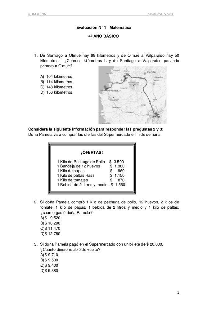 REIMAGINA ModeloSG SIMCE 1 Evaluación N° 1 Matemática 4º AÑO BÁSICO 1. De Santiago a Olmué hay 98 kilómetros y de Olmué a ...