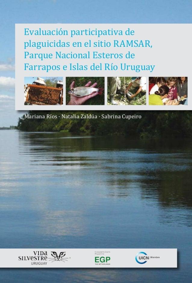 Evaluación participativa de plaguicidas en el sitio RAMSAR, Parque Nacional Esteros de Farrapos e Islas del Río Uruguay Ma...