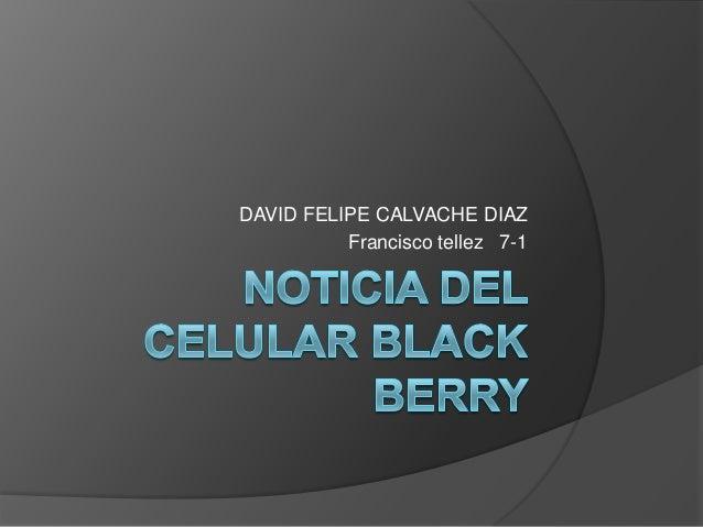 DAVID FELIPE CALVACHE DIAZFrancisco tellez 7-1