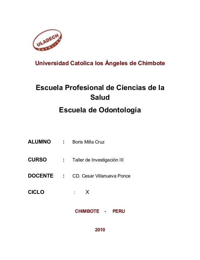 Universidad Catolica los Ángeles de Chimbote Escuela Profesional de Ciencias de la Salud Escuela de Odontología ALUMNO : B...