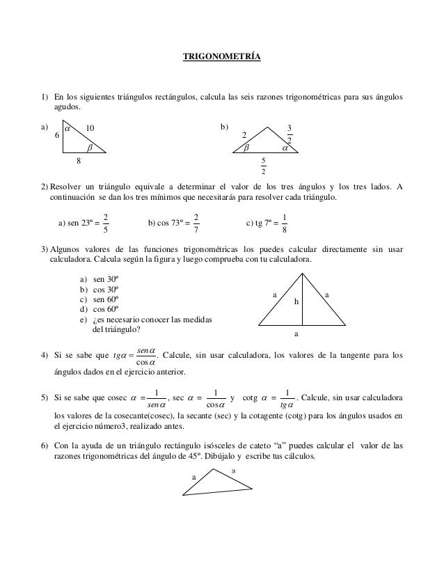TRIGONOMETRÍA  1) En los siguientes triángulos rectángulos, calcula las seis razones trigonométricas para sus ángulos agud...