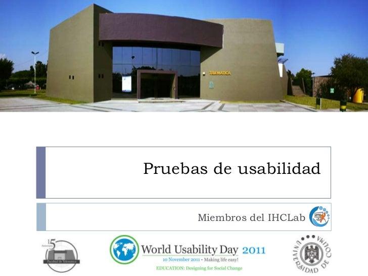Pruebas de usabilidad      Miembros del IHCLab