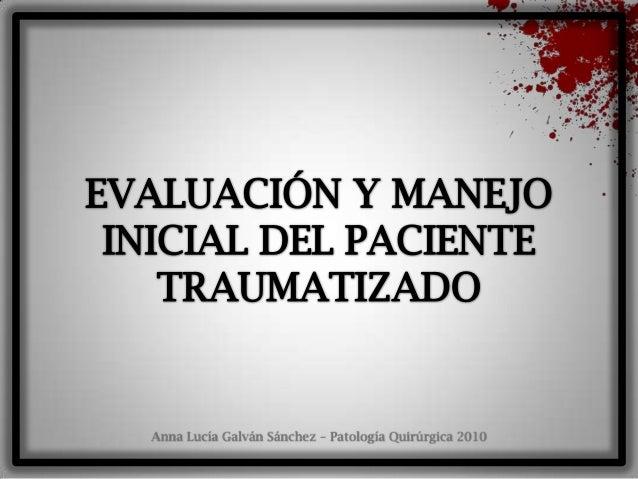 Evaluación y manejo inicial del paciente politraumatizado