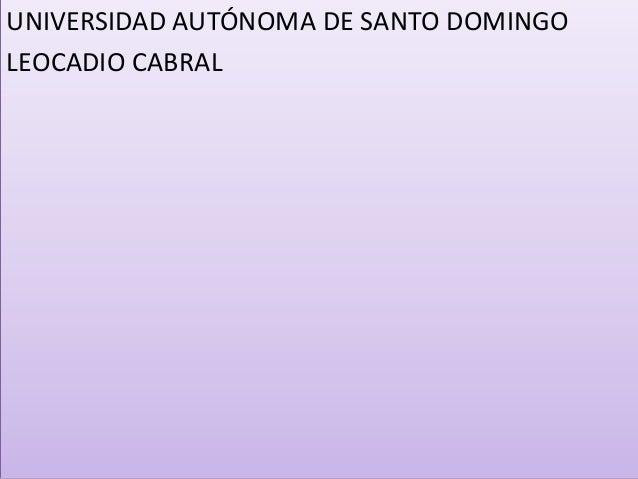 UNIVERSIDAD AUTÓNOMA DE SANTO DOMINGO LEOCADIO CABRAL
