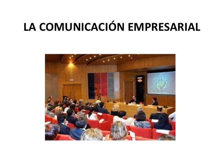 LA COMUNICACIÓN EMPRESARIAL<br />