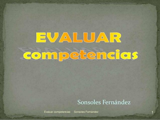 Sonsoles FernándezEvaluar competencias   Sonsoles Fernández     1