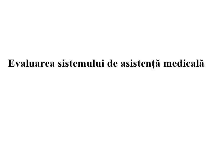 Evaluarea sistemului de asistenţă medical