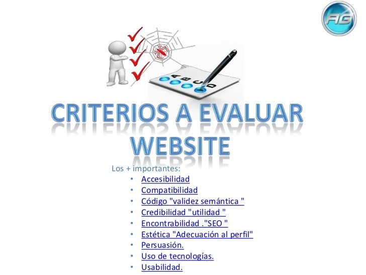 """Los + importantes:     • Accesibilidad     • Compatibilidad     • Código """"validez semántica """"     • Credibilidad """"utilidad..."""