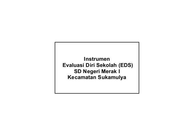 Draf Final Instrumen Evaluasi Diri Sekolah (EDS) SD Negeri Merak I Kecamatan Sukamulya