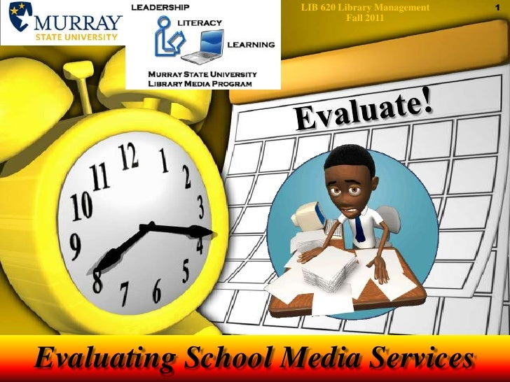 Evaluate!  Evaluation of school libraries