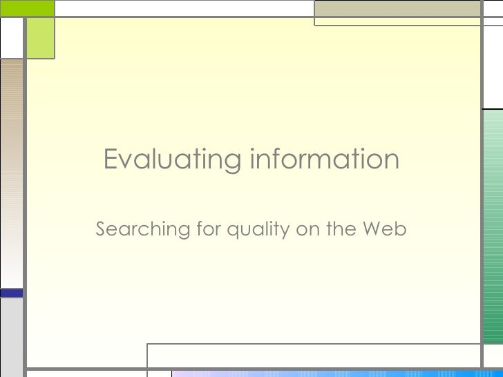 Evaluating information Searching for quality on the Web