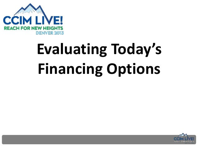 Evaluating Today's Financing Options