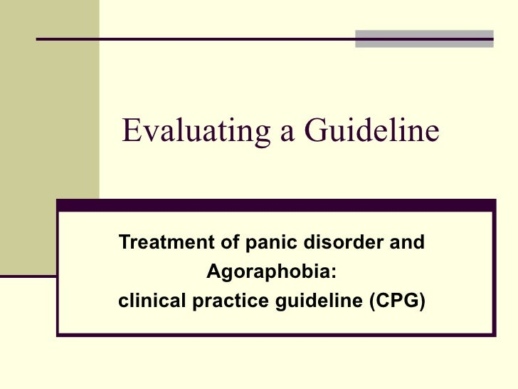 Evaluating a Guideline Treatment of panic disorder and Agoraphobia: clinical practice guideline (CPG)