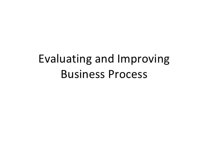 Evaluating and Improving Business Process