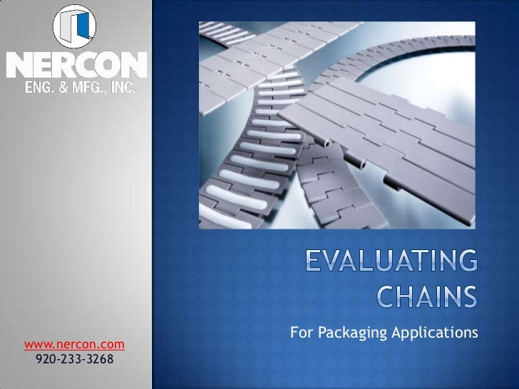 Evaluating chains<br />For Packaging Applications<br />www.nercon.com<br />920-233-3268<br />