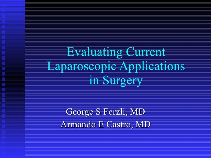 Evaluating Current Laparoscopic Applications In Surgery