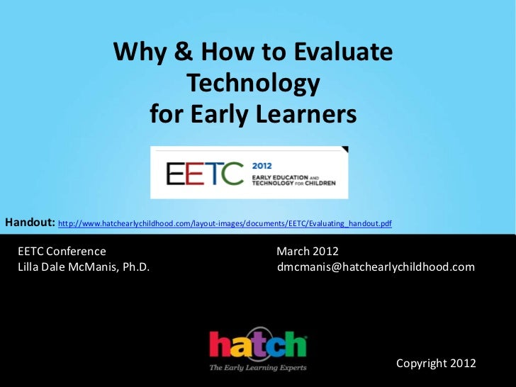 Why & How to Evaluate                               Technology                            for Early LearnersHandout: http:...